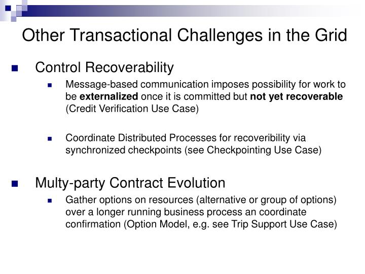 Other Transactional Challenges in the Grid