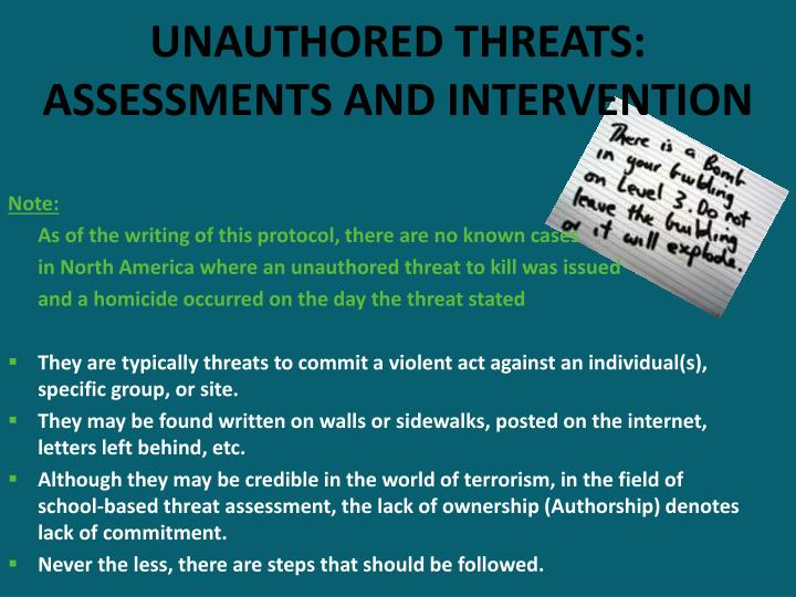 UNAUTHORED THREATS: ASSESSMENTS AND INTERVENTION