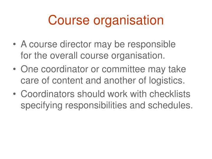 Course organisation