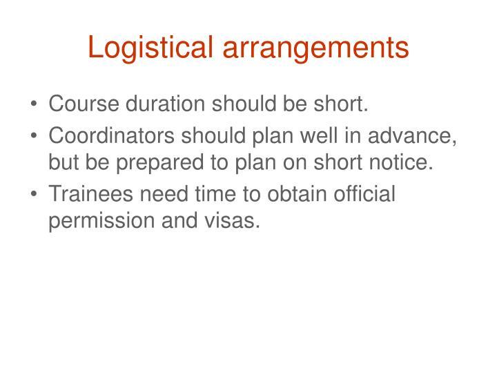 Logistical arrangements