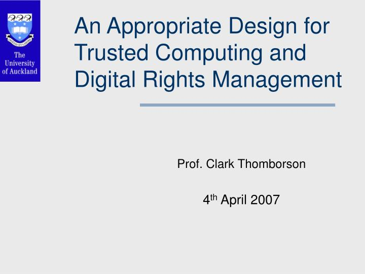 An appropriate design for trusted computing and digital rights management