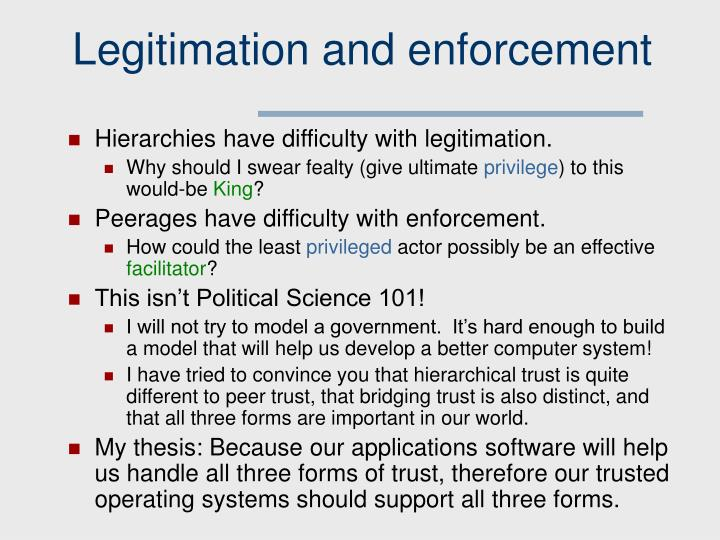 Legitimation and enforcement