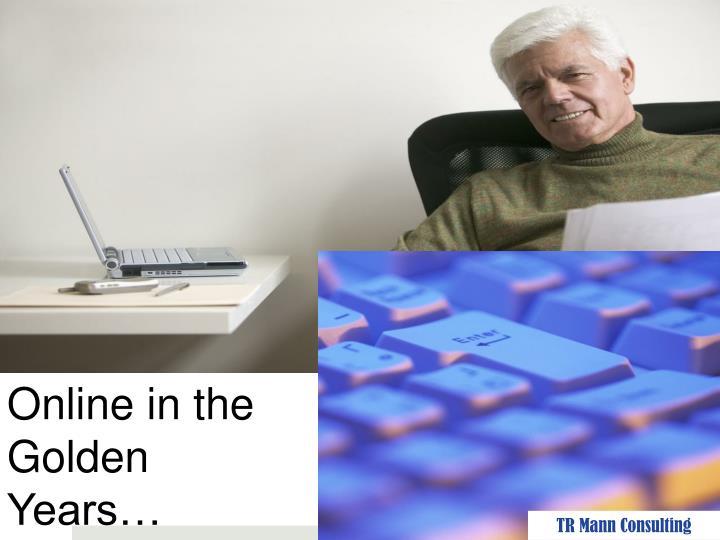 Online in the Golden Years…
