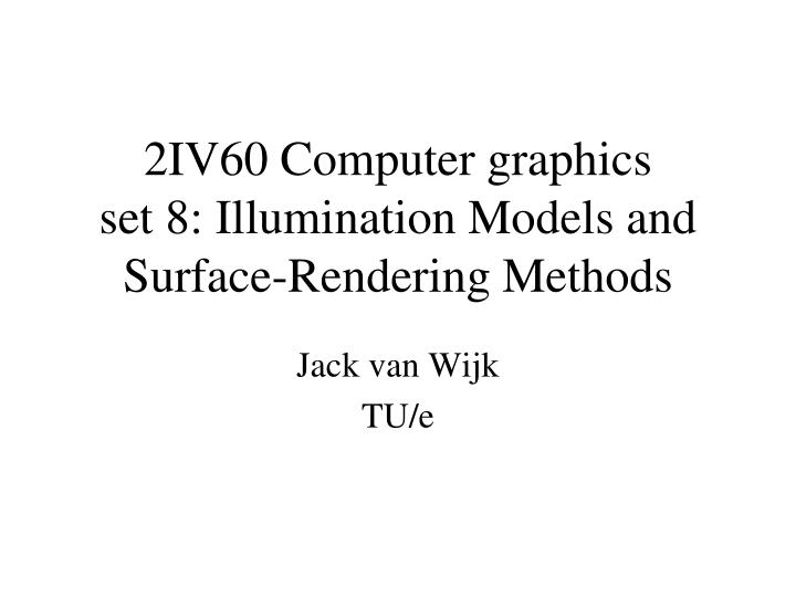 2iv60 computer graphics set 8 illumination models and surface rendering methods