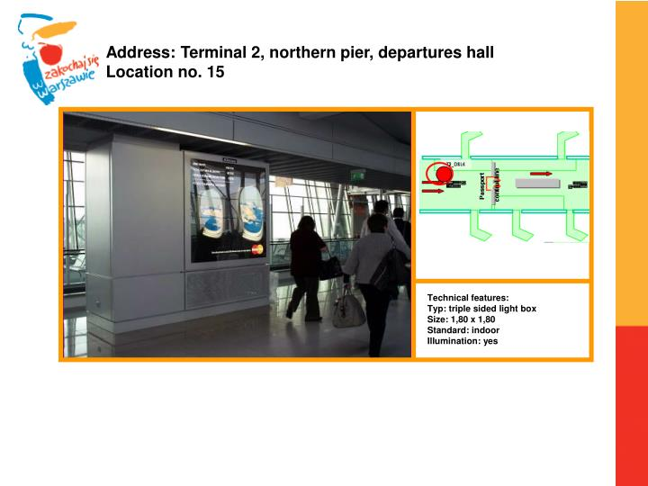 Address: Terminal 2, northern pier, departures hall