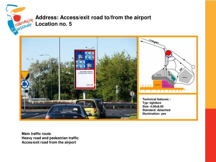Address: Access/exit road to/from the airport