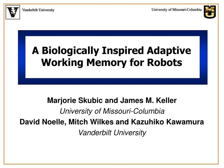 a biologically inspired adaptive working memory for robots n.