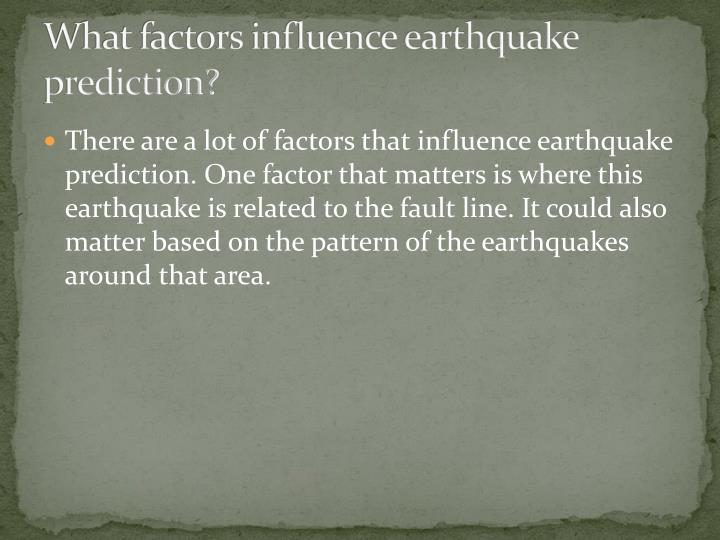 What factors influence earthquake prediction?
