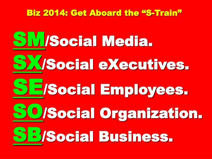 "Biz 2014: Get Aboard the ""S-Train"""