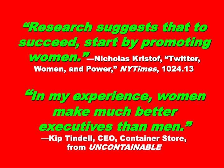 """""""Research suggests that to succeed, start by promoting women."""""""