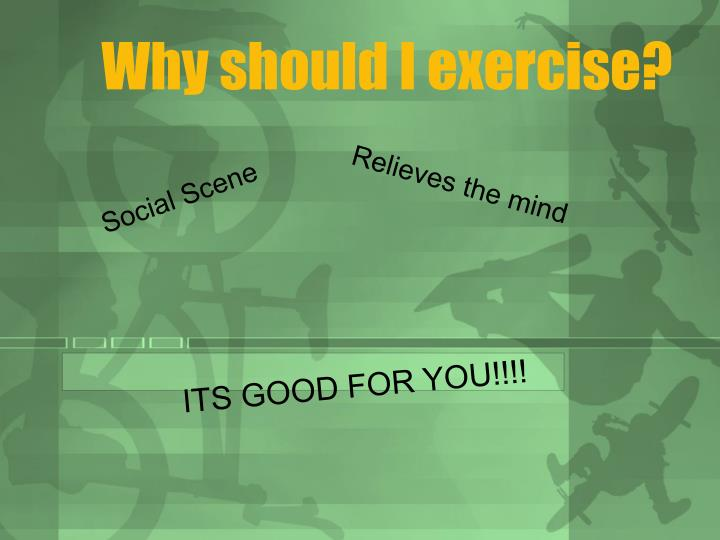 Why should i exercise