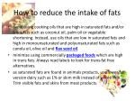 how to reduce the intake of fats