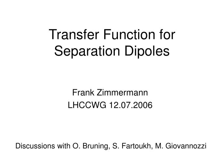 Transfer Function for Separation Dipoles