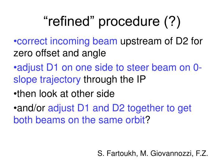 """""""refined"""" procedure (?)"""