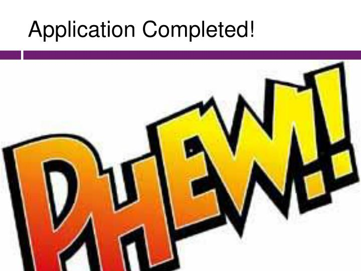 Application Completed!