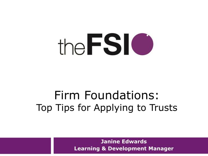 Firm foundations top tips for applying to trusts