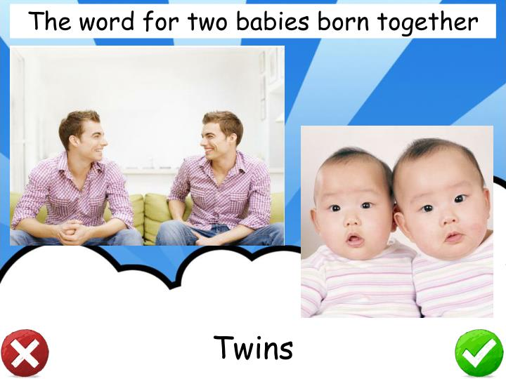 The word for two babies born together