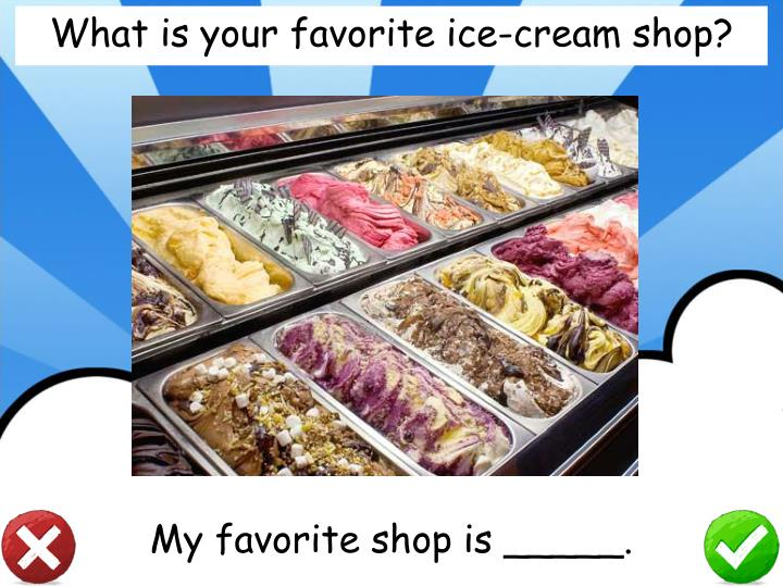 What is your favorite ice-cream shop?