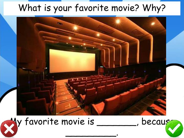 What is your favorite movie? Why?