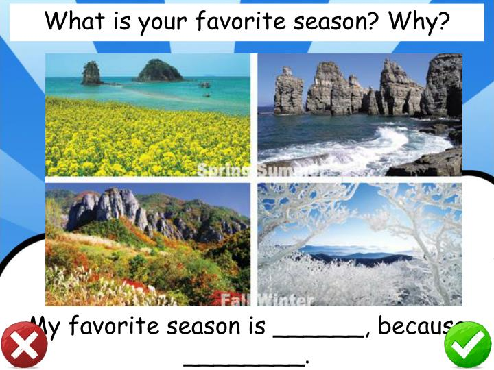 What is your favorite season? Why?