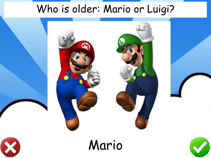 Who is older: Mario or Luigi?