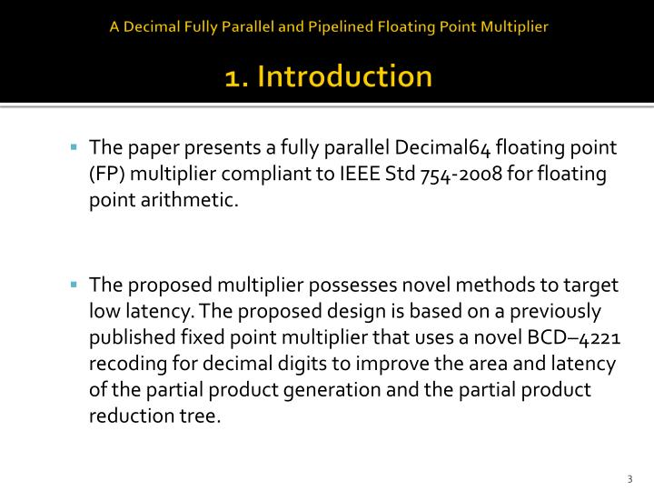 A decimal fully parallel and pipelined floating point multiplier 1 introduction
