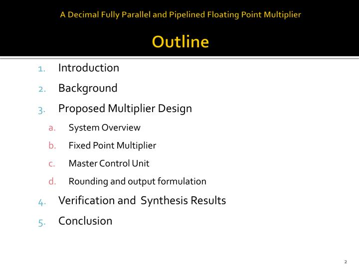 A decimal fully parallel and pipelined floating point multiplier outline