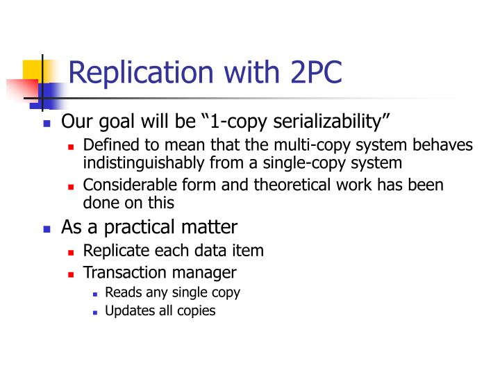 Replication with 2PC