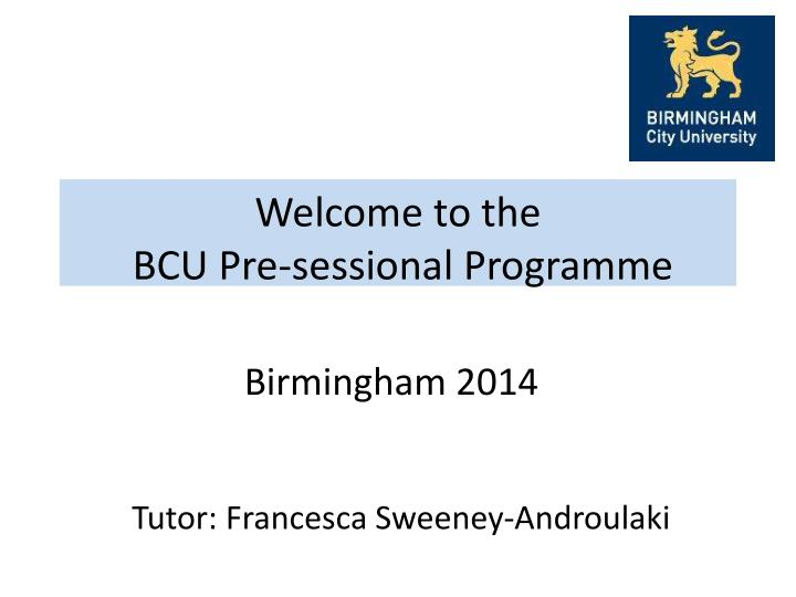 welcome to the bcu pre sessional programme
