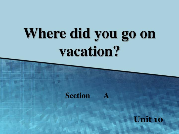 where did you go on vacation n.
