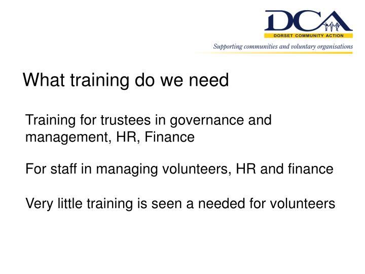 What training do we need