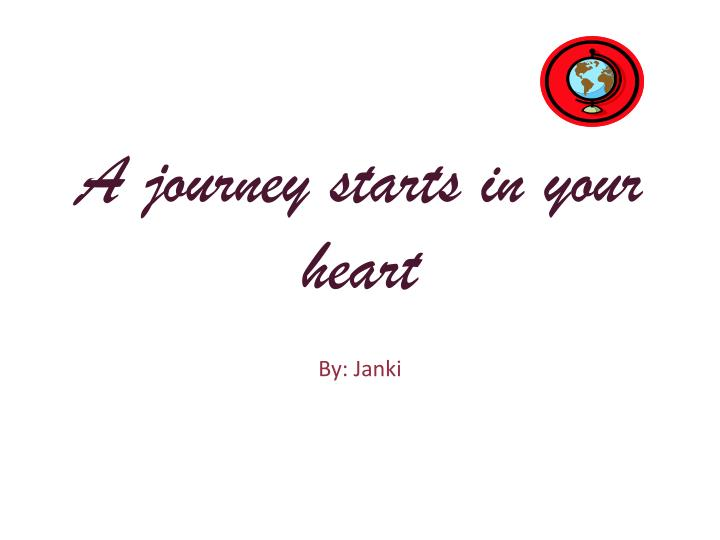 A journey starts in your heart