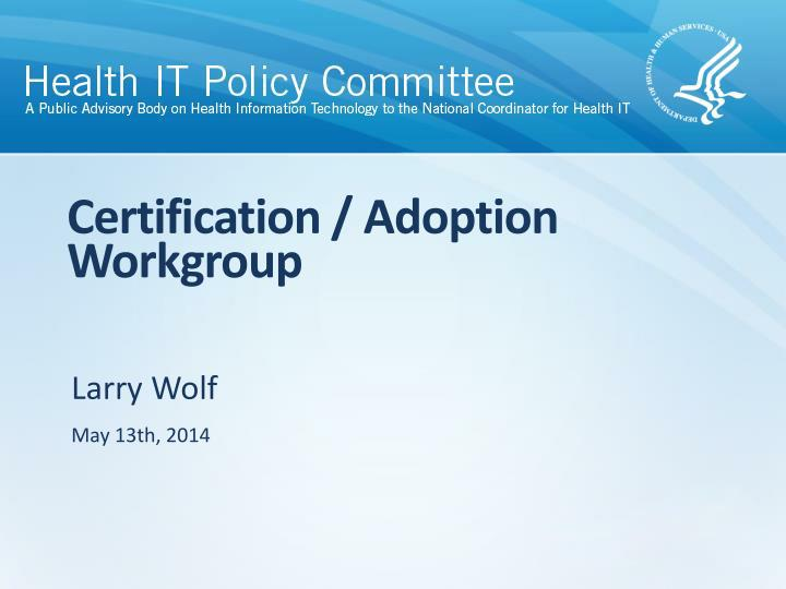 Certification adoption workgroup