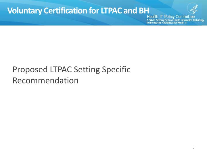 Voluntary Certification for LTPAC and BH