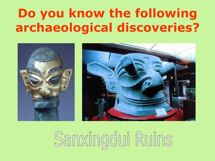 Do you know the following archaeological discoveries?