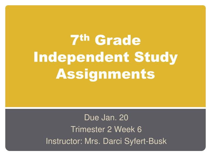 7 th grade independent study assignments n.