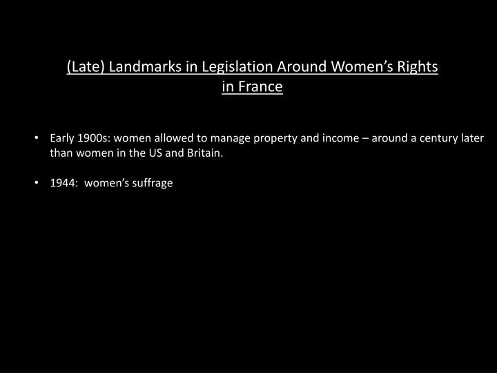 (Late) Landmarks in Legislation Around Women's Rights in France