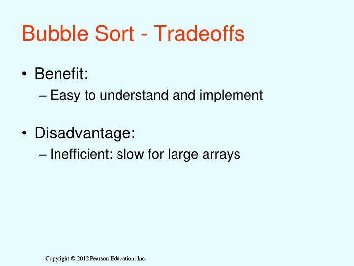 Bubble Sort - Tradeoffs