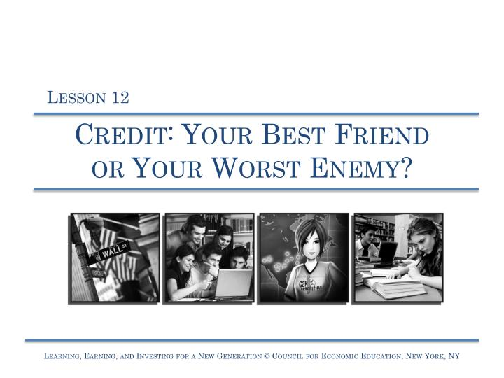 credit your best friend or your worst enemy n.