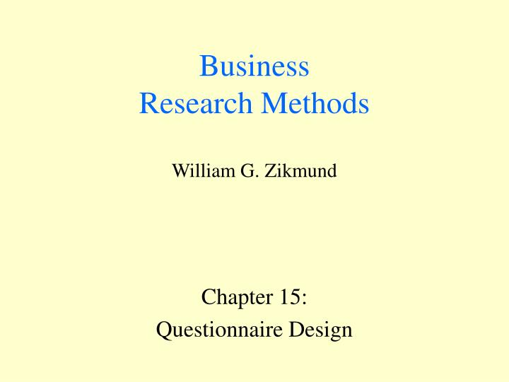 Business research methods william g zikmund