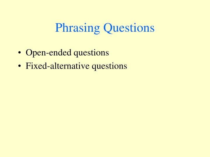Phrasing Questions