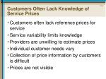 customers often lack knowledge of service prices