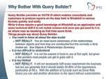 why bother with query builder