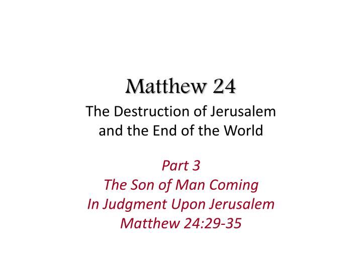 matthew 24 the destruction of jerusalem and the end of the world n.