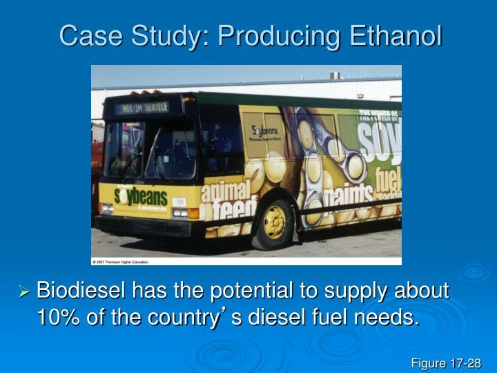 Case Study: Producing Ethanol