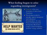 what feeling began to arise regarding immigrants