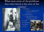what were some of the problems that cities faced at the turn of the century