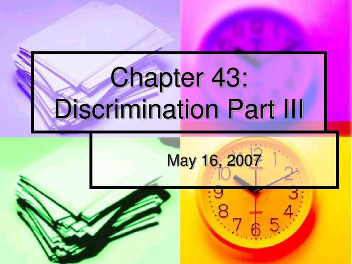 chapter 43 discrimination part iii n.