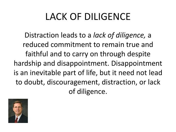 LACK OF DILIGENCE
