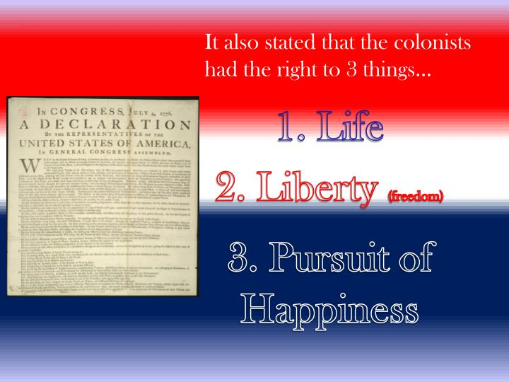 It also stated that the colonists